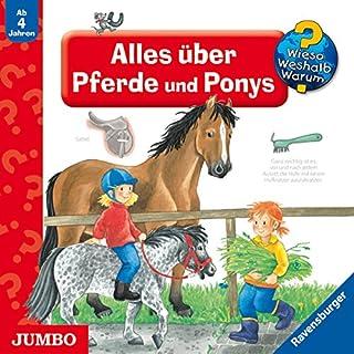 Alles über Pferde und Ponys     Wieso? Weshalb? Warum?              Autor:                                                                                                                                 Irmgard Eberhard,                                                                                        Andrea Erne,                                                                                        Valeska Schneider-Finke                               Sprecher:                                                                                                                                 div.                      Spieldauer: 1 Std. und 12 Min.     18 Bewertungen     Gesamt 4,7