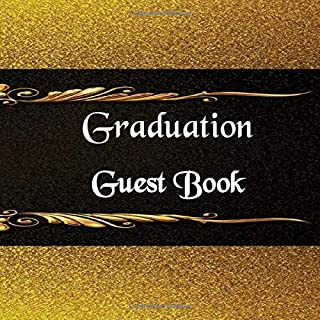 Graduation Guest Book: Blank guest book for friends and family to sign in. A wonderful keep safe from a special graduation...