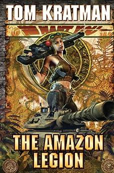 The Amazon Legion (Carerra Series Book 4) by [Tom Kratman]