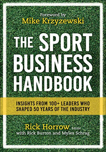 The Sport Business Handbook: Insights From 100+ Leaders Who Shaped 50 Years of the Industry