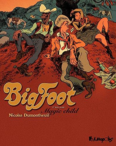 Big Foot (Tome 1) - Magic Child