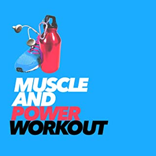 Muscle and Power Workout