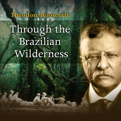 Through the Brazilian Wilderness audiobook cover art