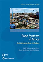 Food Systems in Africa: Rethinking the Role of Markets (Africa Development Forum)