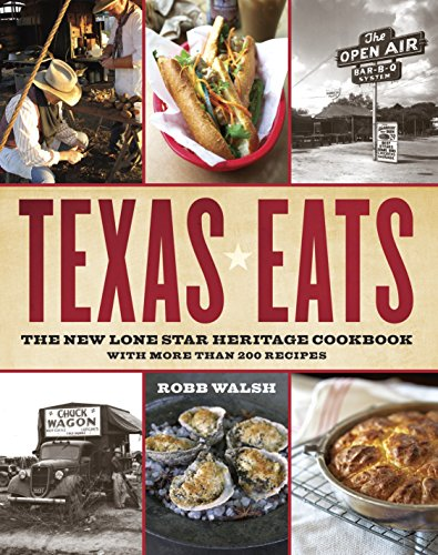 Texas Eats: The New Lone Star Heritage Cookbook, with More Than 200...