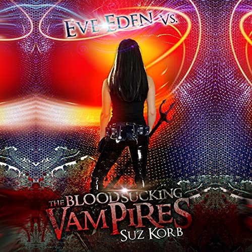 Eve Eden Vs. the Blood Sucking Vampires cover art