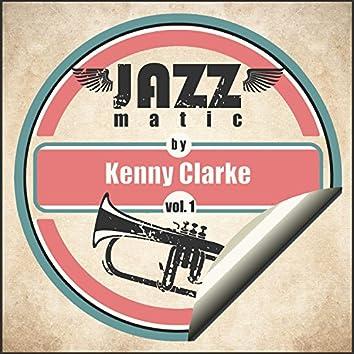 Jazzmatic by Kenny Clarke, Vol. 1