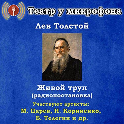Zhivoy trup                   De :                                                                                                                                 Leo Tolstoy                               Lu par :                                                                                                                                 Mikhail Tsarev                      Durée : 2 h et 17 min     Pas de notations     Global 0,0