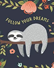 Follow Your Dreams Sloth My Spirit Animal Notebook (8 x 10): (Journals, Notebooks and Diaries 2021) (French Edition)