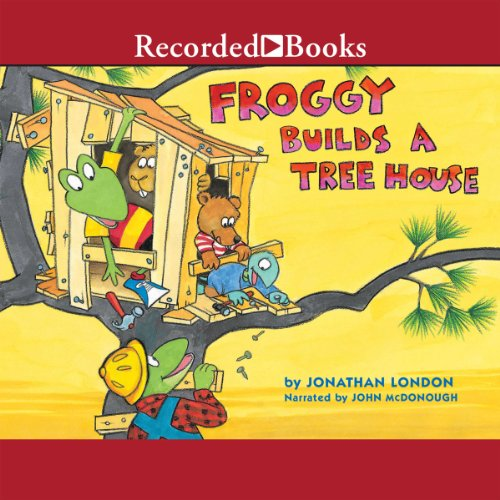 Froggy Builds a Treehouse audiobook cover art