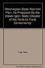 Washington State Rail-trail Plan: As Proposed By the Washington State Chapter of the Rails-to-Trails Conservancy