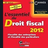 L'essentiel du Droit fiscal 2012 - Fiscalité des entreprises et Fiscalité des particuliers