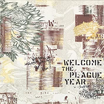 Welcome the Plague Year