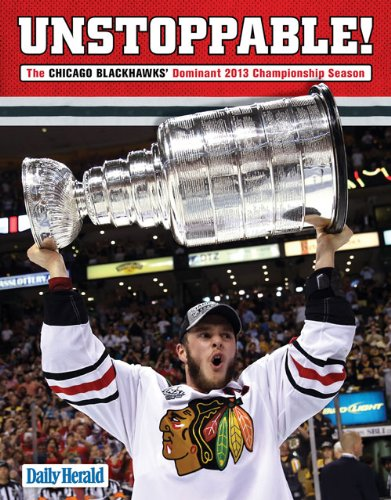 Unstoppable!: The Chicago Blackhawks' Dominant 2013 Championship Season (English Edition)