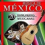 Música de México. 20 Rancheras Mexicanas