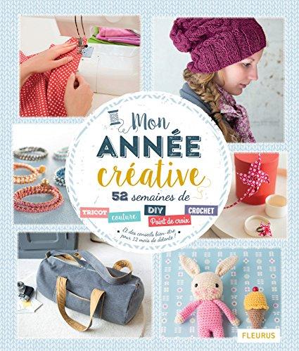 Mon année créative (De fil en aiguille) (French Edition)