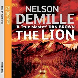 The Lion                   By:                                                                                                                                 Nelson DeMille                               Narrated by:                                                                                                                                 Scott Brick                      Length: 15 hrs and 47 mins     56 ratings     Overall 4.3