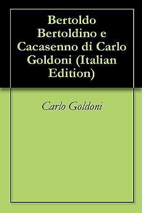 Bertoldo Bertoldino e Cacasenno di Carlo Goldoni