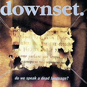 Do We Speak A Dead Language?