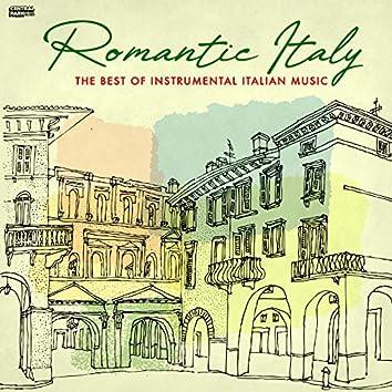 Romantic Italy: The Best of Instrumental Italian Music