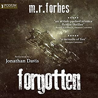 Forgotten     The Forgotten Series, Book 1              By:                                                                                                                                 M.R. Forbes                               Narrated by:                                                                                                                                 Jonathan Davis                      Length: 10 hrs and 3 mins     76 ratings     Overall 4.4