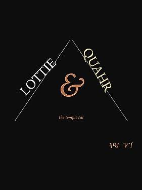 Lottie & The Temple Cat Quahr