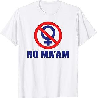 No Ma'am Logo T-Shirt (Front Only) T-Shirt