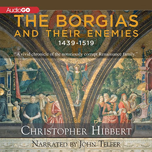 The Borgias and Their Enemies audiobook cover art