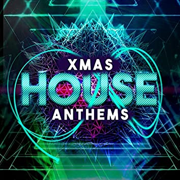 Xmas House Anthems