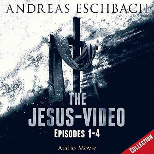 The Jesus-Video: Episodes 1 - 4 (Jesus 1) audiobook cover art