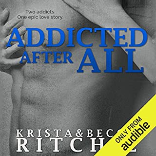 Addicted After All     Addicted, Book 3              Written by:                                                                                                                                 Krista Ritchie,                                                                                        Becca Ritchie                               Narrated by:                                                                                                                                 Charles Carr,                                                                                        Erin Mallon                      Length: 16 hrs and 37 mins     Not rated yet     Overall 0.0