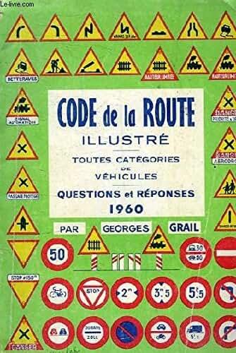 Code de la route illustre - toutes categories de vehicules - questions et reponses