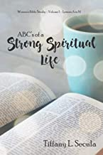 ABC's of a Strong Spiritual Life (Lessons A - M)