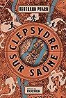 Clepsydre, tome 2 : Clepsydre sur Saône par Bertrand Puard