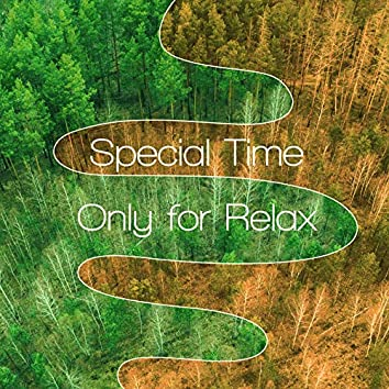 Special Time Only for Relax – Collection of Beautiful Sounds of Nature, Such as Birds and Water, That will Help You Calm Your Body and Mind