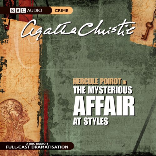 The Mysterious Affair at Styles (Dramatised)                   By:                                                                                                                                 Agatha Christie                               Narrated by:                                                                                                                                 Nicola McAuliffe,                                                                                        Philip Jackson,                                                                                        Simon Williams,                   and others                 Length: 2 hrs and 13 mins     90 ratings     Overall 4.5