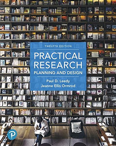 Compare Textbook Prices for Practical Research: Planning and Design 12 Edition ISBN 9780134775654 by Leedy, Paul D.,Ormrod, Jeanne Ellis