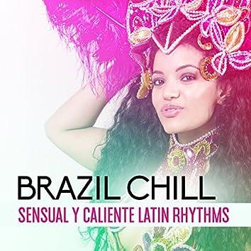 Brazil Chill: Sensual y Caliente Latin Rhythms, Beach Part All Night Long, Rumba, Bachat