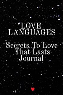 Love Languages - Secrets To Love That Lasts Journal: Write Down Your Favorite Things, Gratitude, Inspirations, Quotes, Sayings & Notes About Your ... Law Of Attraction For Relationships That Las