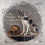 The Mosaics of Alexandria: Pavements of Greek and Roman Egypt