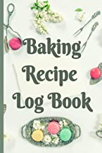 """Baking Recipe Log Book: """"9x6""""/120 Pages/Large Print. Bakers Journal to Write down Baking Recipes & Baking Secrets for Deli..."""