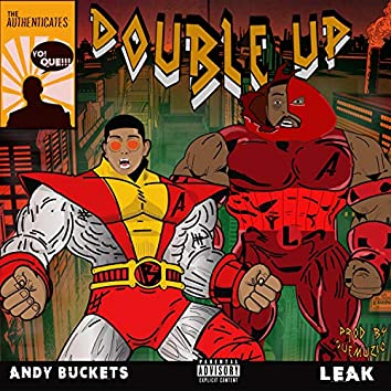 Double Up (feat. Andy Buckets & Leak)