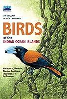 Birds of the Indian Ocean Islands: Madagascar, Mauritius, Reunion, Rodrigues, Seychelles, Comores (Chamberlain)