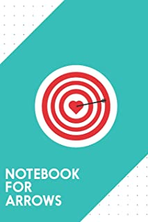 Notebook for Arrows: Dotted Journal with Target with Heart Design - Cool Gift for a friend or family who loves dartboard presents! | 6x9