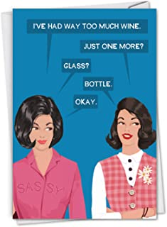 NobleWorks - One More Bottle - Happy Birthday Greeting Card for Women, Sister, Mom - Funny Wine Bday Joke, Bluntcard with Envelope C2998BDG