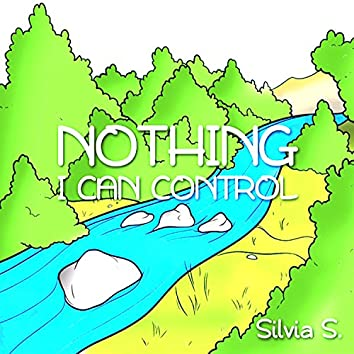 Nothing I Can Control