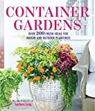 Container Gardens: Over 200 Fresh Ideas for Indoor and Outdoor...