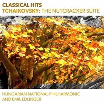 Classical Hits - Tchaikovsky: The Nutcracker Suite