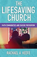 Lifesaving Church, The: Faith Communities and Suicide Prevention