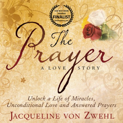 The Prayer, Unlock a Life Full of Miracles, Unconditional Love and Answered Prayers cover art